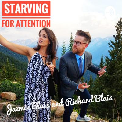 Starving for Attention with Richard and Jazmin Blais