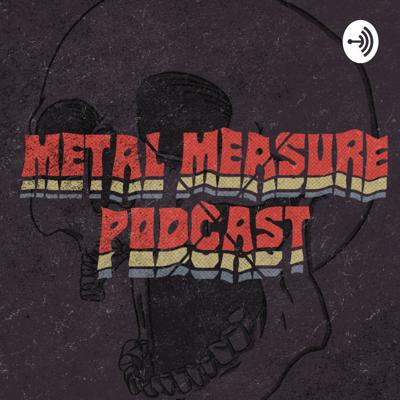 Metal Measure Podcast