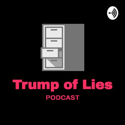 Trump of Lies Podcast