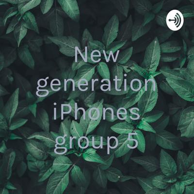 New generation iPhones group 5
