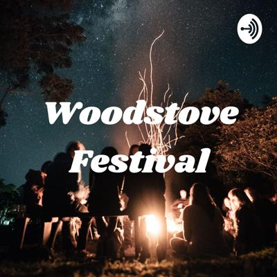 Woodstove Festival - Music And Interviews