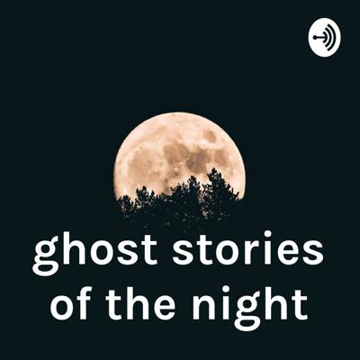 ghost stories of the night
