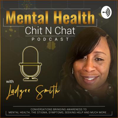 Mental Health Sit N Chat with Ladyee Smith