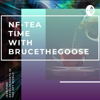 NF-Tea Time With BruceTheGoose