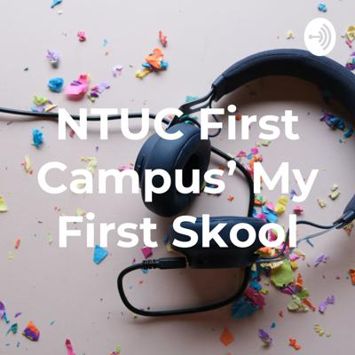 NTUC First Campus' My First Skool