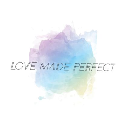 Love Made Perfect!
