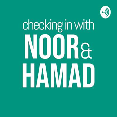 Checking in with Noor & Hamad