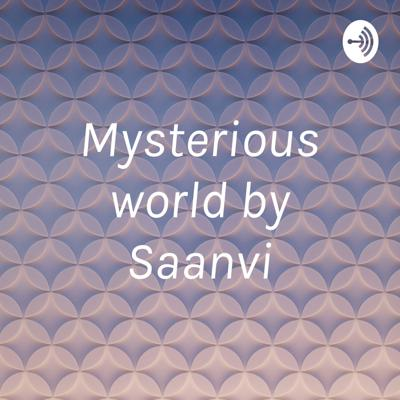 Mysterious world by Saanvi
