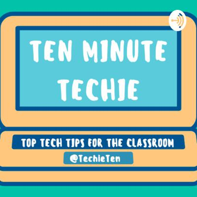 Ten Minute Techie