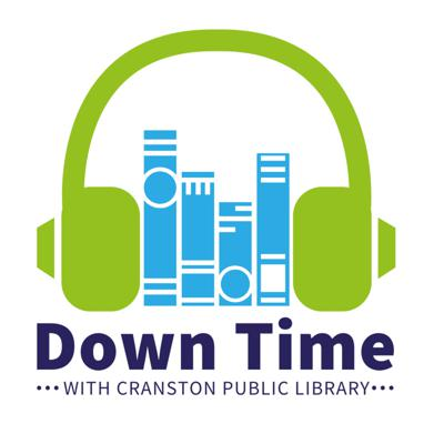Down Time with Cranston Public Library