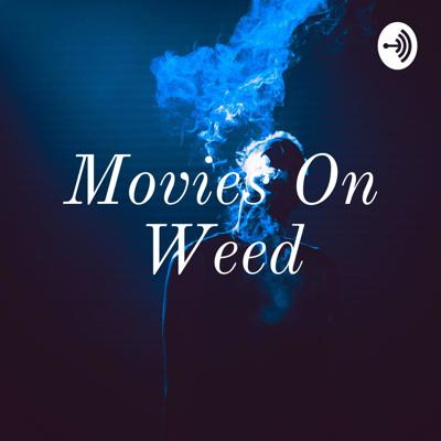 Movies On Weed