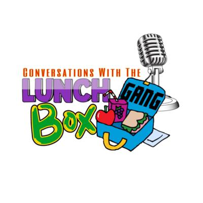 Conversations with the Lunchbox Gang