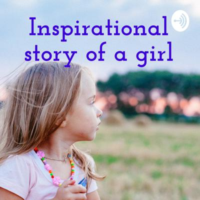 Inspirational story of a girl
