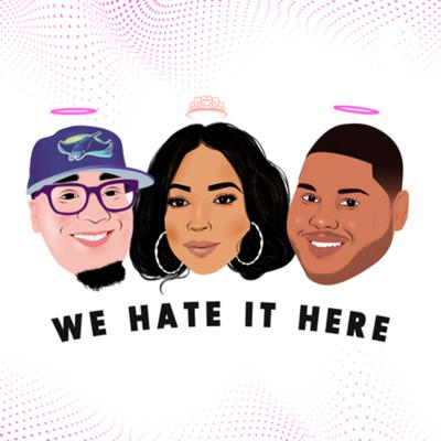 We Hate It Here