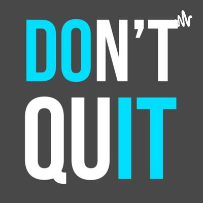 Quit Giving Up