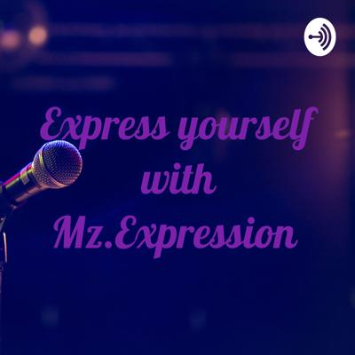 Express yourself with Mz.Expression