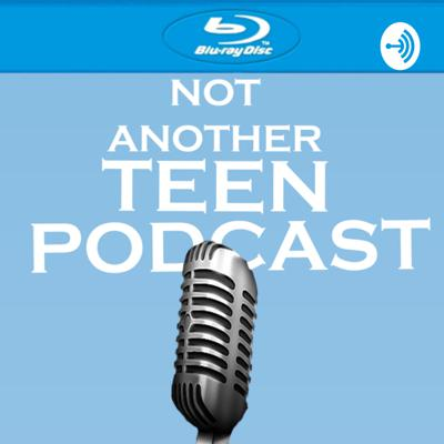 Not Another Teen Podcast
