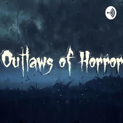 Outlaws of Horror Podcast