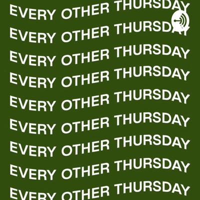 Every Other Thursday
