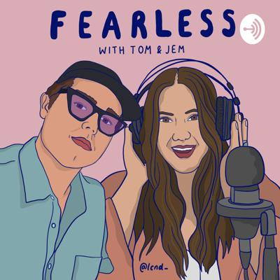 Being fearless doesn't mean living without fear. It means that you can acknowledge the scary stuff and choose to face it head on. Through fear, Tom & Jem have conquered some pretty incredible things. Join them on their healing journeys as they navigate life's ebbs and flows.