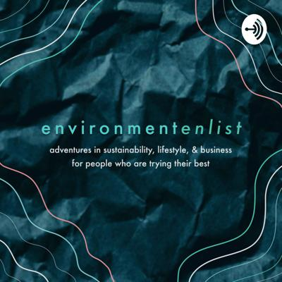 adventures in sustainability, lifestyle, & business for people who are trying their best 🌎  Subscribe to our newsletter on environmentenlist.co, and follow @environmentenlist on Instagram & Facebook for updates!