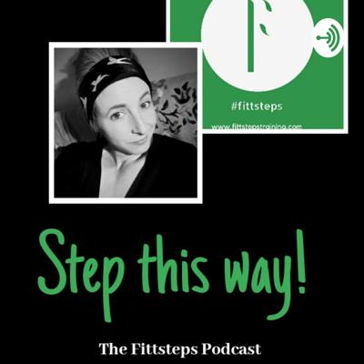 Step This Way; The Fittsteps Podcast