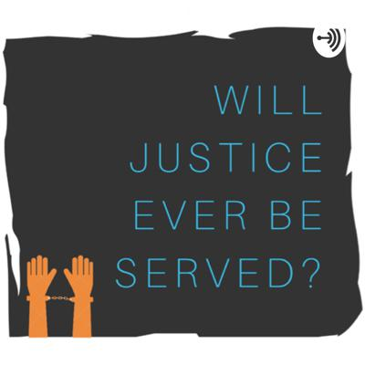 Will justice ever be served?