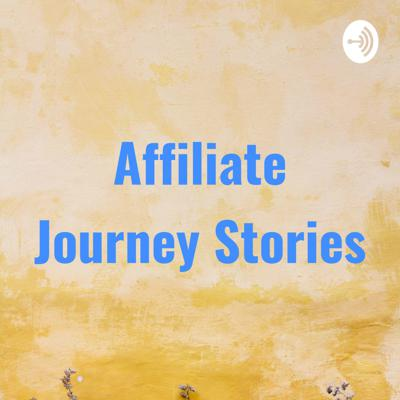 Affiliate Journey Stories