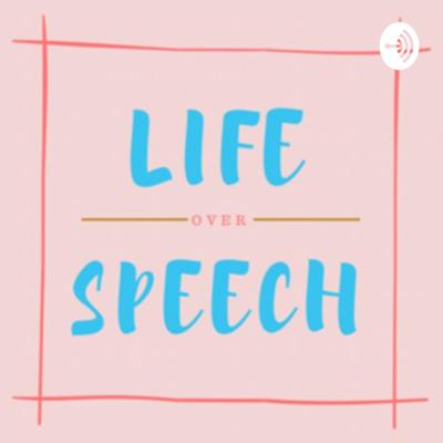 Life Over Speech