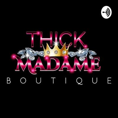 Thick Madame Boutique LLC