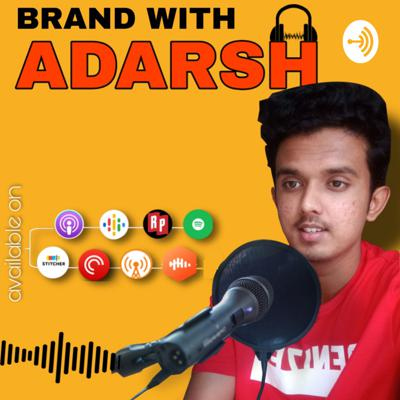 Brand With Adarsh
