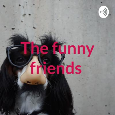 The funny friends