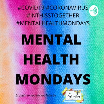 Mental Health Mondays - Sustaining Life in a Pandemic