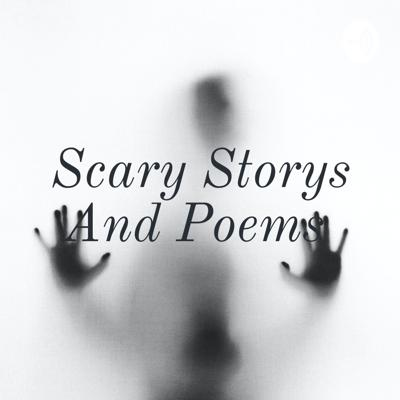 Scary Storys And Poems