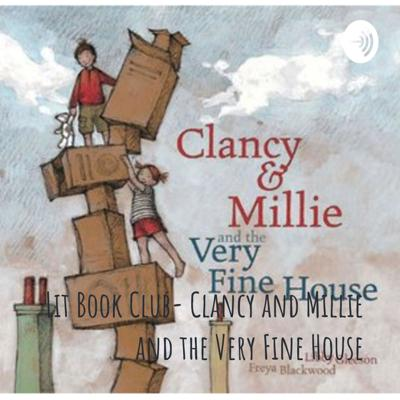 Lit Book Club- Clancy and Millie and the Very Fine House