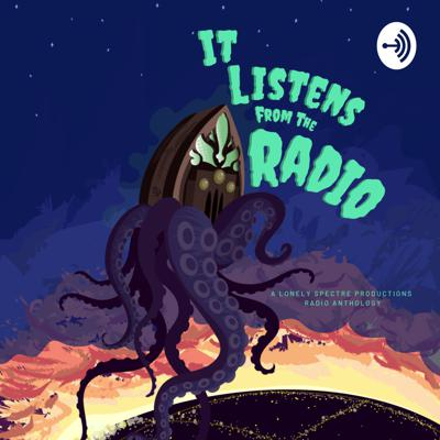 It Listens from the Radio