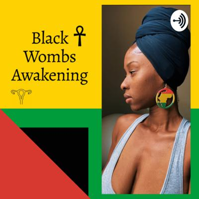 There is an Awakening happening. Universally, we are becoming aware of so many things- within & without ... truths & lies, the light and the shadow sides.   This podcast is to serve as a space of support for the black wombman who is awakening. The black wombman who has been disconnected from her roots & is seeking. The black wombman healing traumas for herself, her ancestors and her descendants. The black wombman learning to connect to her Divine Feminine Energy, within. This is a space for the black wombman who is awakening to her divine blueprint.