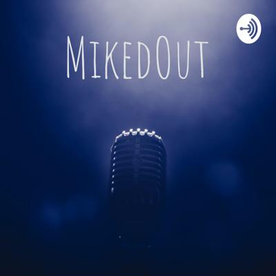 MikedOut
