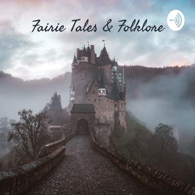 Fairie Tales & Folklore: Stories from Around the world.