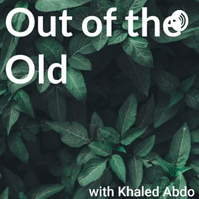 Out of the Old