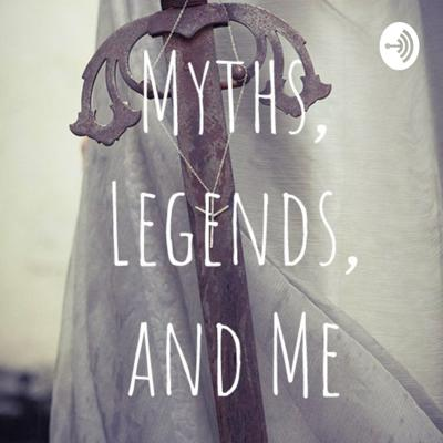 Myths, Legends, and Me