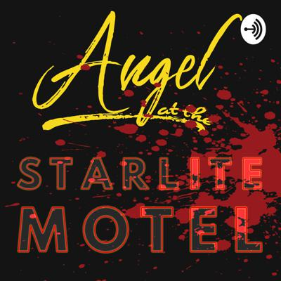 The Angel at the Starlite Motel