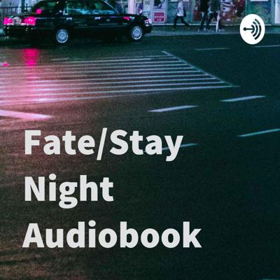 Fate/Stay Night Audiobook