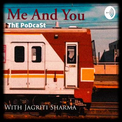 Me And You - The Podcast