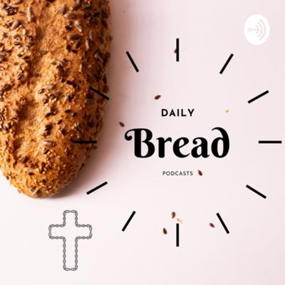 Daily Bread Podcasts