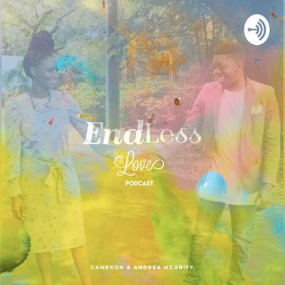 Welcome to the Endless Love podcast, where we are helping marriage, relationships & singles!