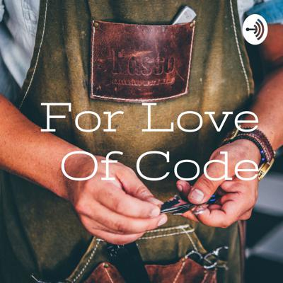 For Love Of Code