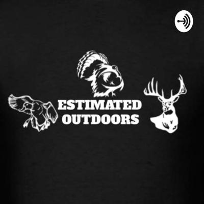 Estimated Outdoors Podcast
