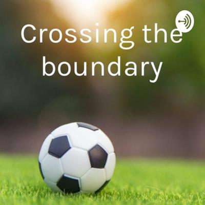 Crossing The Boundary