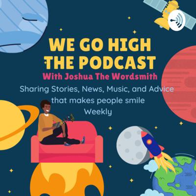 We Go High The Podcast